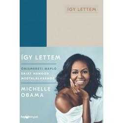 Michelle Obama: Így lettem - Önismereti napló saját hangod megtalálásához