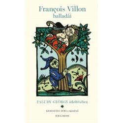 Faludy György - Francois Villon: François Villon balladái Faludy György átköltésében