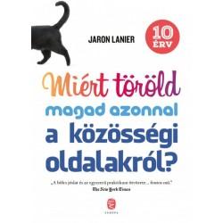 Jaron Lanier: Miért töröld magad azonnal a közösségi oldalakról? - 10 érv