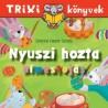 Simonné Fekete Sarolta: Nyuszi hozta - Hímestojás - Trixi könyvek