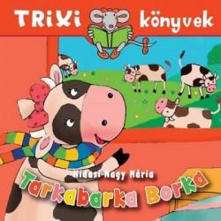Hidasi-Nagy Mária: Tarkabarka Borka - Trixi könyvek