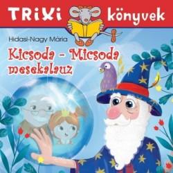 Hidasi-Nagy Mária: Kicsoda-Micsoda mesekalauz - Trixi könyvek