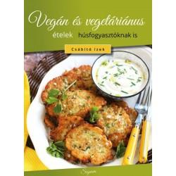 Vegán és vegetáriánus ételek húsfogyasztóknak is