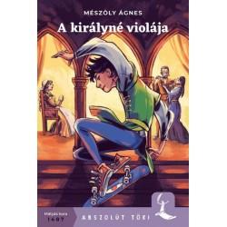 Mészöly Ágnes: A királyné violája