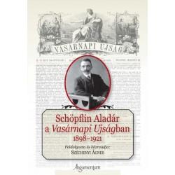 Széchenyi Ágnes: Schöpflin Aladár a Vasárnapi Ujságban - 1898-1921