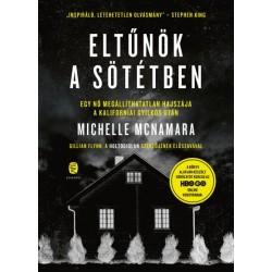 Michelle McNamara: Eltűnök a sötétben - Egy nő megállíthatatlan hajszája a Kaliforniai Gyilkos után