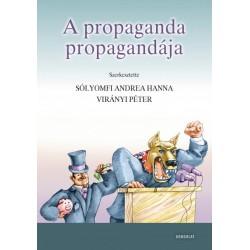 Sólyomfi Andrea Hanna - Virányi Péter: A propaganda propagandája