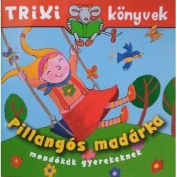 Pillangós madárka - mondókák gyerekeknek - Trixi könyvek