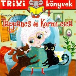 Kampós Csaba: Tappancs és Kormi cica - Trixi könyvek