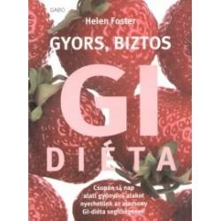 Helen Foster: Gyors, biztos GI diéta - Csupán 14 nap alatt gyönyörű alakot nyerhetünk az alacsony GI- diéta segítségével
