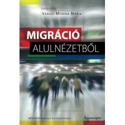 Váradi Monika Mária: Migráció alulnézetből