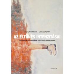 Horváth Márk - Lovász Ádám: Az eltűnés intenzitásai - Fényjátékok és szóródások Szűcs Attila festészetében