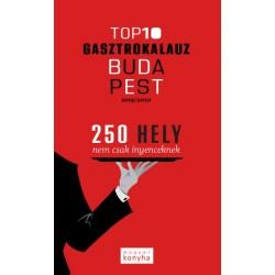 TOP 10 Budapest Gasztrokalauz - 250 hely nem csak ínyenceknek - 2019/2020