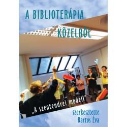 """Bartos Éva: A biblioterápia közelről - """"A szentendrei modell"""""""