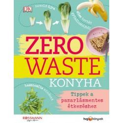 Kate Turner: Zero Waste Konyha - Tippek a pazarlásmentes étkezéshez