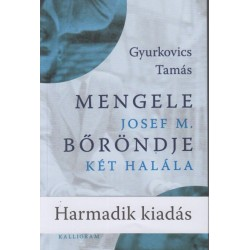 Gyurkovics Tamás: Mengele bőröndje - Josef M. két halála
