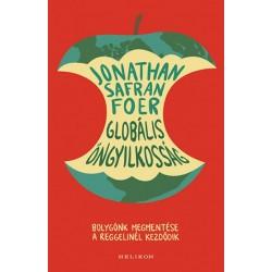 Jonathan Safran Foer: Globális öngyilkosság - Bolygónk megmentése a reggelinél kezdődik