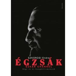 Szkárosi Endre: Égzsák - Szkár channel