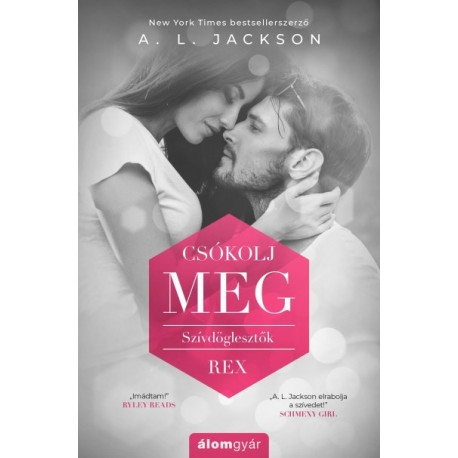 A. L. Jackson: Csókolj meg - Szívdöglesztők - Rex