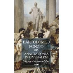 Bartolomeo Fonzio: Megjegyzések Iuvenalishoz - Annotationes in Iuvenalem
