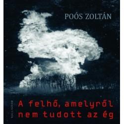 Poós Zoltán: A felhő, amelyről nem tudott az ég