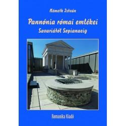 Németh István: Pannónia római emlékei Savariától Sopianaeig