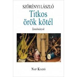 Szörényi László: Titkos örök kötél - Tanulmányok