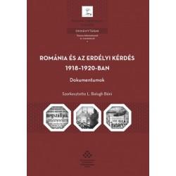 L. Balogh Béni: Románia és az erdélyi kérdés 1918-1920-ban - Dokumentumok