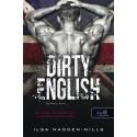 Ilsa Madden-Mills: Dirty English - Balhés Brit - Azok a csodálatos angolok 1.