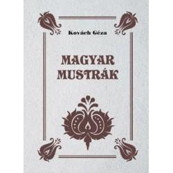 Kovách Géza: Magyar mustrák