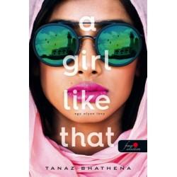 Tanaz Bhathena: A Girl Like That - Egy olyan lány