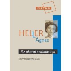 Heller Ágnes: Az akarat szabadsága - 50 év filozófiai esszéi