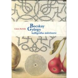 Gulyás Borbála: Bocskay György kalligráfus művészete
