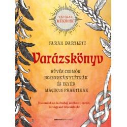 Sarah Bartlett: Varázskönyv - Bűvös csomók, boszorkánylétrák és egyéb mágikus praktikák