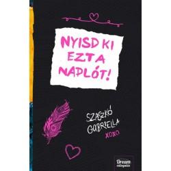 Szaszkó Gabriella: Nyisd ki ezt a naplót
