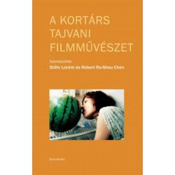 Robert Ru-Shou Chen - Stőhr Lóránt: A kortárs tajvani filmművészet