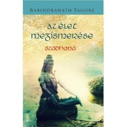 Rabindranath Tagore: Az élet megismerése
