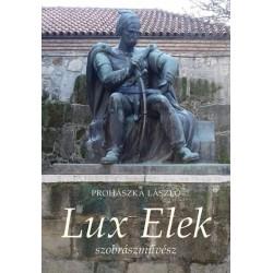 Prohászka László: Lux Elek szobrászművész
