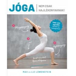 Liz Lowenstein - Max Lowenstein: Jóga nem csak hajlékonyaknak!