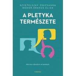 Bodor-Eranus Eliza - Szvetelszky Zsuzsanna: A pletyka természete - Ahol nincs információ, ott keletkezik.