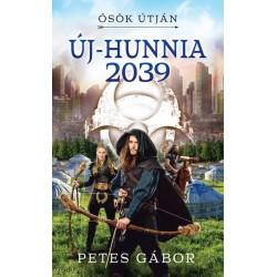 Petes Gábor: Új-Hunnia 2039 - Ősök útján
