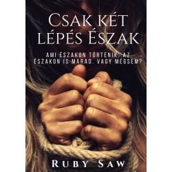 Ruby Saw: Csak két lépés Észak