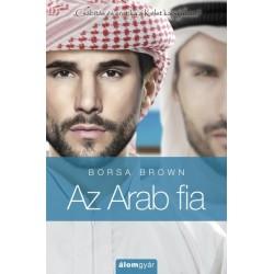 Borsa Brown: Az Arab fia - Arab 5. - Csábítás és erotika a Kelet kapujában