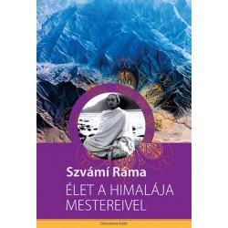 Szvámi Ráma: Élet a Himalája mestereivel