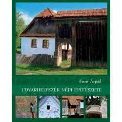 Furu Árpád: Udvarhelyszék népi építészete