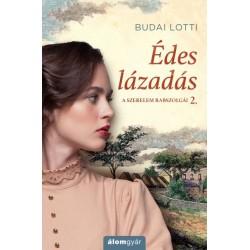 Budai Lotti: Édes lázadás - A szerelem rabszolgái 2.