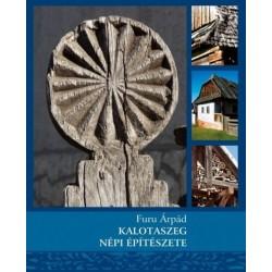 Furu Árpád: Kalotaszeg népi építészete