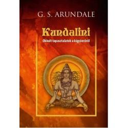 G. S. Arundale: Kundalini - Okkult tapasztalatok a kígyóerőről
