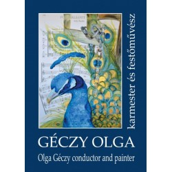 Géczy Olga - Prokopp Mária - Simon Erika: Gézczy Olga karmester és festőművész