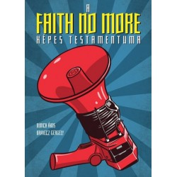 Dudich Ákos: A Faith No More képes testamentuma